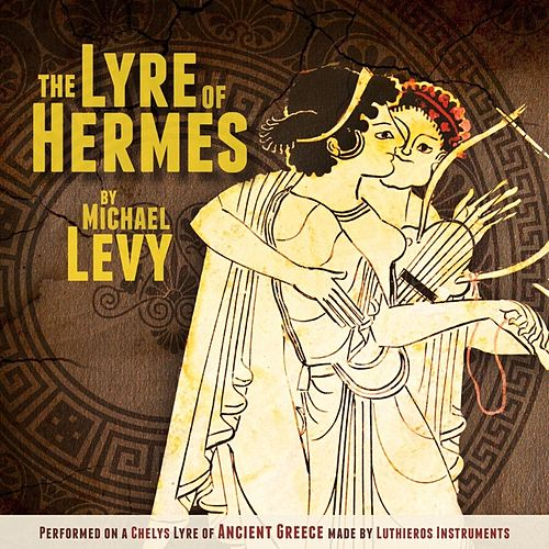 The Lyre of Hermes by Michael Levy