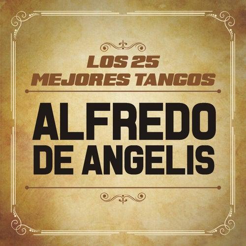 Los 25 Mejores Tangos by Alfredo De Angelis