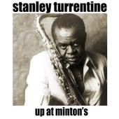 Up At Minton's von Stanley Turrentine