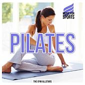 Music for Sports: Pilates by The Gym All-Stars