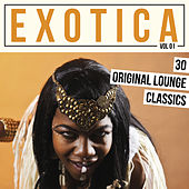 Exotica, Vol. 1 - 30 Original Lounge Classics by Various Artists