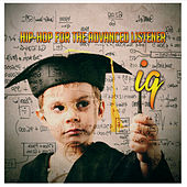 Hip-Hop for the Advanced Listener by IQ