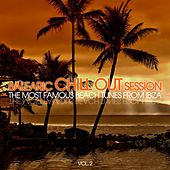 Balearic Chill out Session - The Most Famous Beach Tunes from Ibiza, Vol. 2 by Various Artists