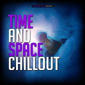 Time and Space Chillout by Various Artists