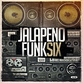 Jalapeno Funk Vol. 6 by Various Artists