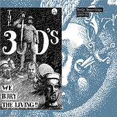 We Bury the Living, Early Recordings 1989-90 by 3D's