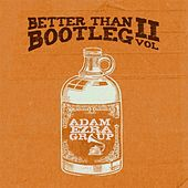 Better Than Bootleg, Vol. 2 by Adam Ezra
