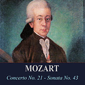 Mozart - Concerto No. 21 - Sonata No. 43 by Various Artists