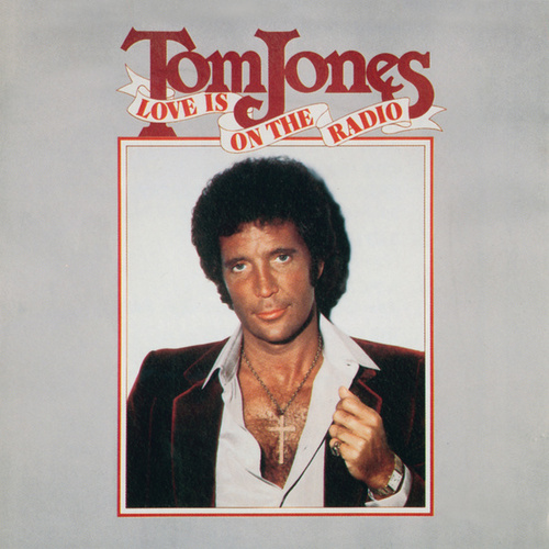 Love Is on the Radio by Tom Jones