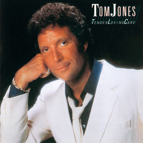 Tender Loving Care by Tom Jones