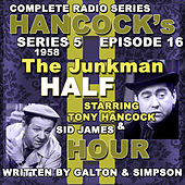 Hancock's Half Hour Radio. Series 5, Episode 16: The Junkman by Tony Hancock