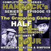 Hancock's Half Hour Radio. Series 5, Episode 15: by Tony Hancock