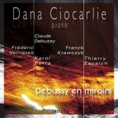 Debussy en miroirs by Dana Ciocarlie