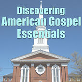 Discovering American Gospel Essentials, Vol.3 by Various Artists