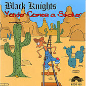 Yonder Comes a Sucker by Black Knights