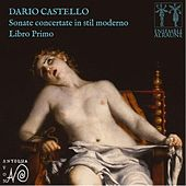 Dario Castello: Sonate Concertate in Stil Moderno, Libro Primo by Ensemble Alraune
