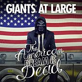 The American Dream Is Dead by Giants At Large