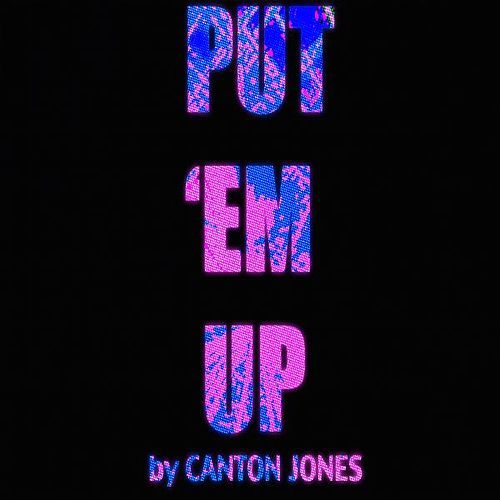 Put 'em Up (feat. Big Ran & Tonio) by Canton Jones