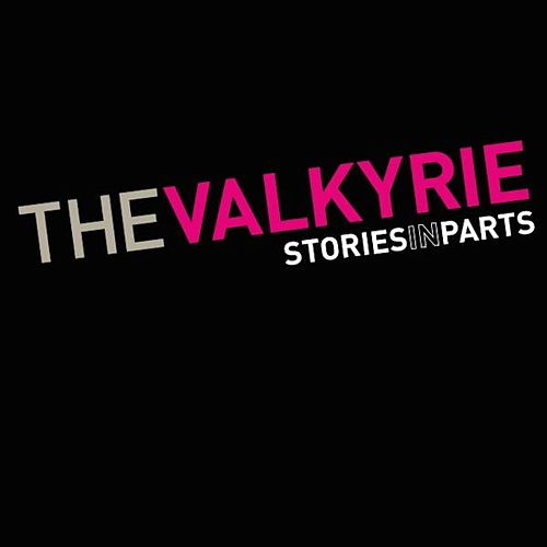 Stories in Parts by Valkyrie