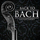 Back to Bach: Baroque Classics by Various Artists