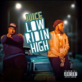 Low Ridin High by Juice