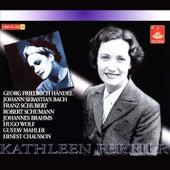 Ferrier Sings Handel, Bach, Schubert, Schumann, Brahms, Wolf, Mahler, Chausson by Various Artists