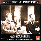 Beethoven; Sonata for Violin and Piano Nos. 1, 8, 9 by Rudolf Serkin