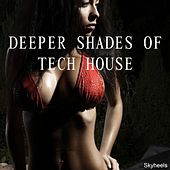 Deeper Shades of Tech House by Various Artists