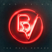 The Mess Remade by Bad Veins