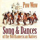 Pow Wow (Song & Dances of the Northamerican Natives) by Various Artists