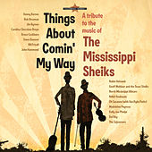 Mississippi Sheiks Tribute Project-Things About Comin' My Way by Various Artists