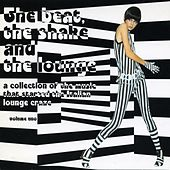 The Beat, The Shake And The Lounge Vol. 1 by Various Artists