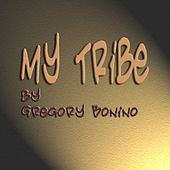 My Tribe - Single by Gregory Bonino