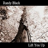 Lift You Up - Single by Randy Black