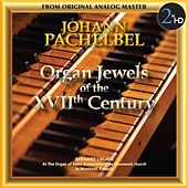 Pachelbel: Organ Jewels of the 17th Century by Bernard Lagace (Bach)