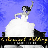 A Classical Wedding: The Night Before by Various Artists