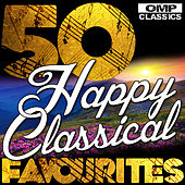 50 Happy Classical Favourites by Various Artists
