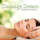 Massage Dream: Relaxing Music for Massage by Harper Zen