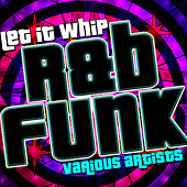 Let It Whip: R&B Funk by Various Artists
