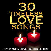 Never Knew Love Like This Before - 30 Timeless Love Songs von Various Artists