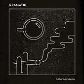 Coffee Shop Selection by Gramatik