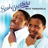 Into Yamahala by The Soul Brothers