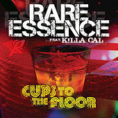 Cups To The Floor by Rare Essence