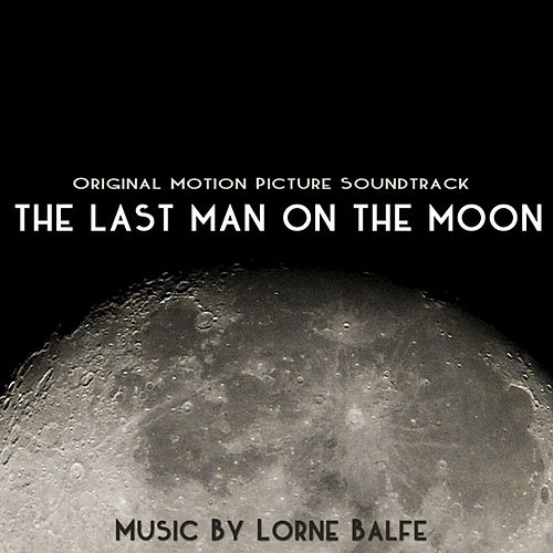 The Last Man On the Moon (Original Motion Picture Soundtrack) by Lorne Balfe