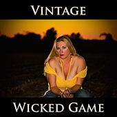 Wicked Game by Vintage