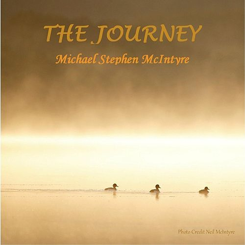 The Journey by Michael Stephen McIntyre