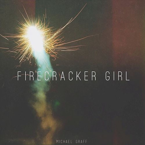 Firecracker Girl - Single by Michael Graff