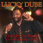 Truth in the World (Live in South Afrika) by Lucky Dube