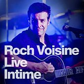Intime (Live) by Roch Voisine