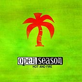 Hot and Fire by Open Season